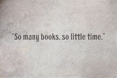 """So many books, so little time."" - Frank Zappa"