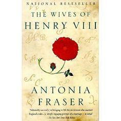 The Wives of Henry VIII- Antonia Fraser