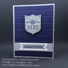 Graduation Congrats for Police Academy, SUO, Brick Wall TIEF, My Hero, One Wild Ride, Best Badge Punch, Bunch of Banners Framelits, Heat Embossing, http://www.papercraftsbypatti.com/2016/09/congratulations-well-done.html