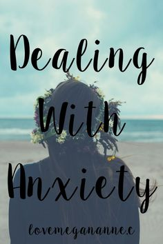 Dealing with Anxiety.