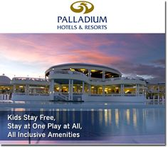 Palladium Resorts Super Savings on Vacation Packages 828-475-6227 taylormadetravel142@gmail.com