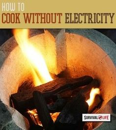 How To Cook Without Electricity | Survival Prepping Ideas, Survival Gear, Skills & Emergency Preparedness Tips - Survival Life Blog: survivallife.com #survivallife #survival #prepping