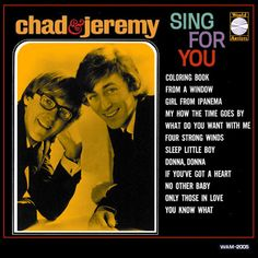 """Chad & Jeremy Sing For You"" (1965, World Artists).  Their fourth LP, their second LP for World Artists."