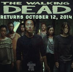 THE WALKING DEAD RETURNS OCTOBER 12, 2014. I'll be ready. They messed with the wrong people