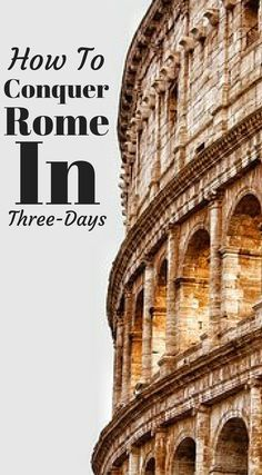 How to conquer Rome in three-days. Beautiful, historic and diverse Rome, there are few other cities in the World that can match the abundance of sights to conquer on a vacation. I'd be lying if I said you could cover all of Rome in 3 days, more appropriat