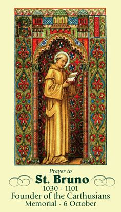 October 6th: Memorial of St. Bruno, founder of the Carthusians.