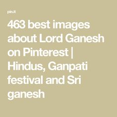 463 best images about Lord Ganesh on Pinterest   Hindus, Ganpati festival and Sri ganesh