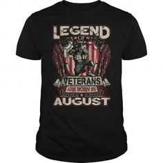Make this funny birthday in month gift saying  LEGEND OF VETERANS ARE BORN IN AUGUST  as a great for you or someone who born in August Tee Shirts T-Shirts Legging Mug Hat Zodiac birth gift
