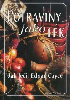 Edgar Cayce: POTRAVINY JAKO LÉK III. | CEZ OKNO