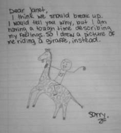 I'm having trouble describing my feelings, so I drew a picture of me riding a giraffe instead.