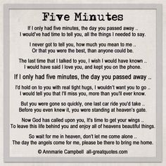 Crying my heart out, this is so Kayla and me.... If I had 5 minutes, I'd never let you go!!!Tears always my precious love
