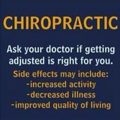 Chiropractic side effects: increased activity; decreased illness; improved quality of life!
