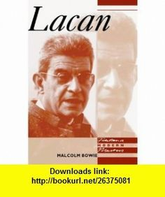 Lacan (Fontana Modern Masters) (9780006860761) Malcolm Bowie , ISBN-10: 0006860761  , ISBN-13: 978-0006860761 ,  , tutorials , pdf , ebook , torrent , downloads , rapidshare , filesonic , hotfile , megaupload , fileserve