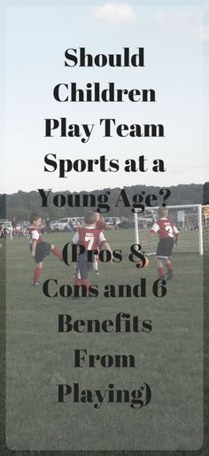 Should Children Play Team Sports at a Young Age? (Pros & Cons and 6 Benefits From Playing) « DustinNikki Mommy of Three
