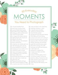 It truly is the little things that matter most. Capture the magical, everyday moments with help from our printable checklist of 50 Everyday Moments You need to Photograph.