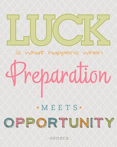 """""""Luck is what happens when preparation meets opportunity."""" One of my favorite…"""