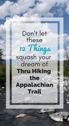 Don't let these excuses get in the way of your dream of thru hiking the Appalachian Trail #hiking