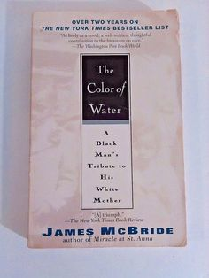 The Color of Water A Black Man's Tribute to His White Mother James McBride