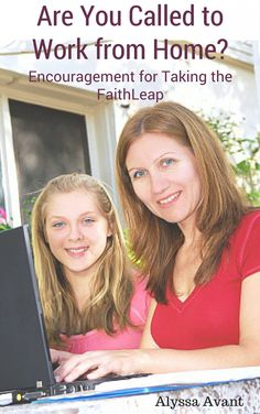 Are You Called to Work from Home?  Encouragement for Taking the FaithLeap