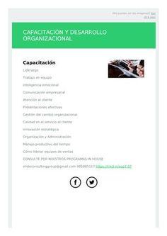 Capacitación desarrollo organizacional  Realización de Talleres en Comunicación interpersonal, liderazgo, trabajo en equipo, motivación, negociación, administración del tiempo, gestión de conflictos y más.