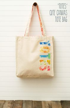 """""""Totes"""" Cute Canvas Tote Bag - this is so cute and would be so easy to make too!"""