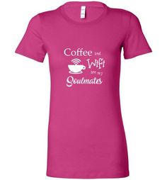 Coffee and Wifi Are My Soulmates (White) - Bella Ladies Favorite Tee