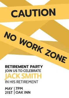 Edit this really cool template for a Design Wizard post. This can be easily edited in Design Wizard. A creative background showing a caution tape and plenty of space to include details on the retirement. Retirement Party Invitation Wording, Farewell Party Invitations, Free Invitation Cards, Dinner Invitation Template, Birthday Party Invitation Wording, Free Printable Birthday Invitations, Printable Invitation Templates, Invitation Ideas, Flyer Template