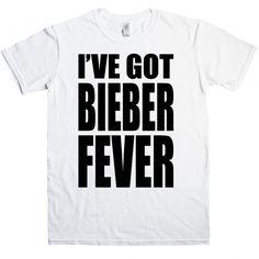 I've got Bieber Fever £14.99
