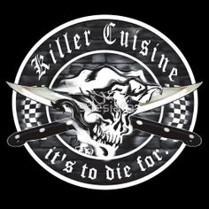 Skull Chef T-shirt: Killer Cuisine...it's to die for. Also available on hoodies! Great gift for the chef.