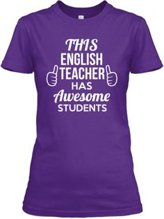 "Want it, need it! ""This English Teacher Has Awesome Students"""