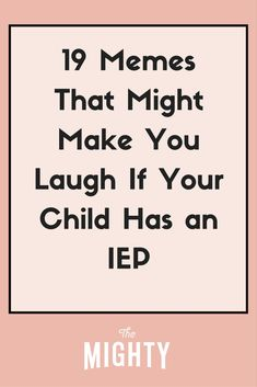 Funny Memes About IEPs   The Mighty