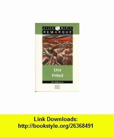 Der Feind (German Edition) (9783462027334) Erich Maria Remarque , ISBN-10: 3462027336  , ISBN-13: 978-3462027334 ,  , tutorials , pdf , ebook , torrent , downloads , rapidshare , filesonic , hotfile , megaupload , fileserve