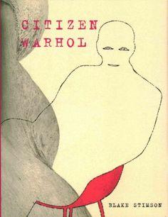Citizen Warhol / Blake Stimson.