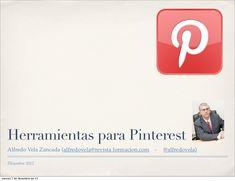gua-de-herramientas-para-pinterest by Alfredo Vela Zancada via Slideshare