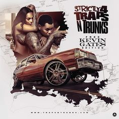 Traps-N-Trunks  Strictly 4 The Traps N Trunks (Free Kevin Gates Edition) Hip Hop Mixtapes, Kevin Gates, New Music Releases, Rap, Trunks, Artist, Movie Posters, Ipod, Drift Wood