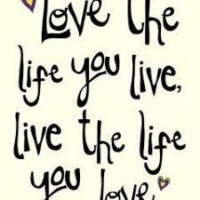 live the life you love. love the life you live. Pretty Quotes, Cute Quotes, Funny Quotes, Awesome Quotes, Love Your Life, The Life, Favorite Quotes, Best Quotes, Famous Quotes