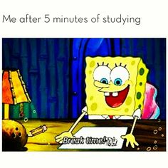 this is me rn... the break has lasted 5 hours and I'm going to fail quant phis. hype.
