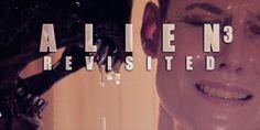 Alien 3 Revisited