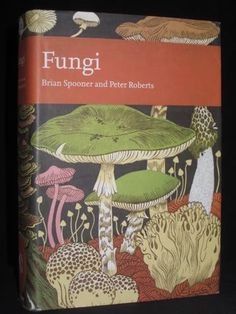 Fungi: The New Naturalist No. 96 SPOONER & ROBERTS 2005 1st Edition Fine