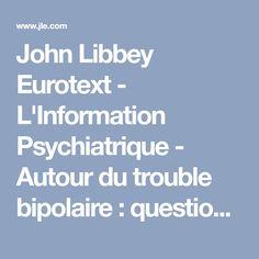 John Libbey Eurotext - L'Information Psychiatrique - Autour du trouble bipolaire:  questions diagnostiques  et options thérapeutiques en unités  pour malades difficiles