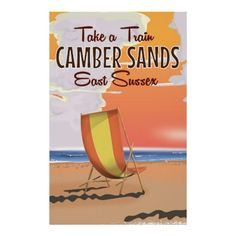 Take a train to Camber Sands.Take a train to Camber Sands Travel Poster England travel poster.