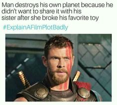 (Ragnarok spoilers) can you explain other Marvel films badly?