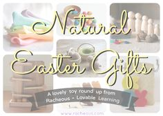 Natural Easter Gifts | Gorgeous handmade toys, activities and unique candy-free gift ideas for babies, toddlers, preschoolers and older children!