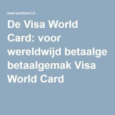 De Visa World Card: voor wereldwijd betaalgemak Visa World Card