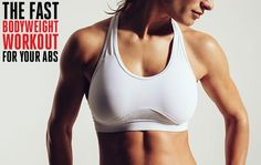 The fastest bodyweight workout for your abs