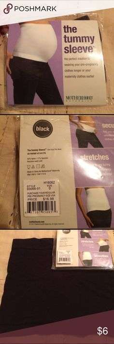 Motherhood Maternity- The tummy sleeve Allows you to use your own pants instead of buying maternity pants. Pretty handy. Black - only comes in one size. Gently used Motherhood Maternity Other