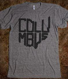 Columbus Shaped Ohio (Grey)   Shirt by Skreened - Because Columbus is the City!!! #shopkick #TreatYourself