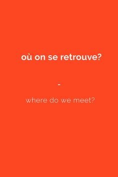 où on se retrouve? - where do we meet? Get a copy of the most complete French phrasebook here: https://store.talkinfrench.com/product/french-phrasebook/