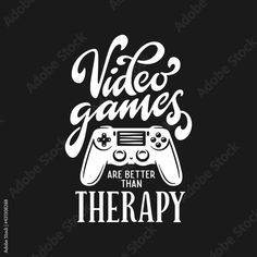 Video games are better than therapy hand drawn t-shirt design. Joystick, gamepad with quote. Vector vintage illustration. Stock Vector | Adobe Stock