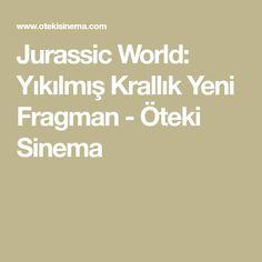 Jurassic World: Yıkılmış Krallık Yeni Fragman - Öteki Sinema Jurassic World, Film, Movie, Film Stock, Cinema, Films
